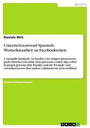 Unterrichtsentwurf Spanisch: Wortschatzarbeit an Facebookseiten: 1 ...