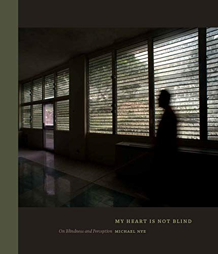 My Heart Is Not Blind: On Blindness and Perception (English Edition)