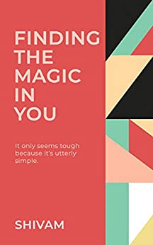 Finding The Magic in You by [ ., Shivam]