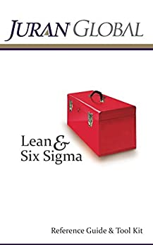 Juran Global's Lean and Six Sigma Reference Guide & Tool Kit