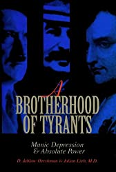 A Brotherhood of Tyrants: Manic Depression and Absolute Power