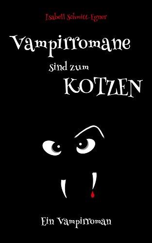 Buchseite und Rezensionen zu 'Vampirromane sind zum Kotzen - ein Vampirroman' von Isabell Schmitt-Egner
