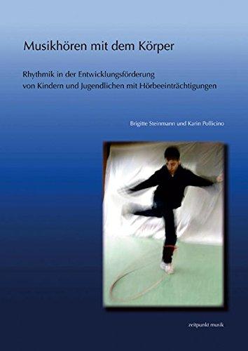 Musikhören mit dem Körper: Rhythmik in der Entwicklungsförderung von Kindern und Jugendlichen mit Hörbeeinträchtigungen (zeitpunkt musik)