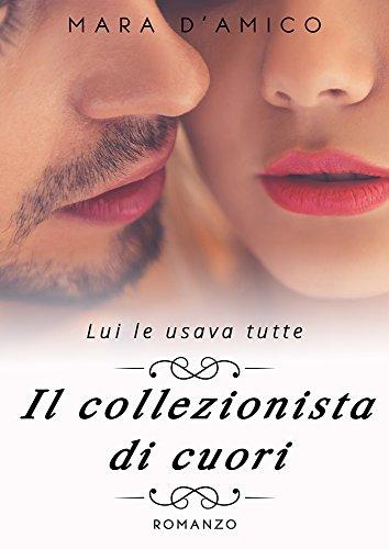 Il Collezionista di Cuori (Italian Edition)