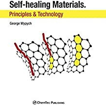 Self-Healing Materials: Principles and Technology