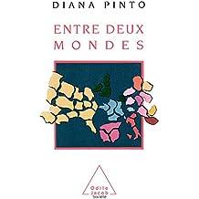 Entre deux mondes (Odile Jacob) (French Edition)