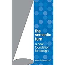 Semantic Turn: New Foundations for Design