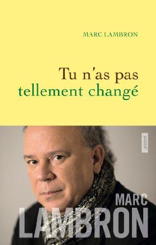 Tu n'as pas tellement changé (Littérature Française)