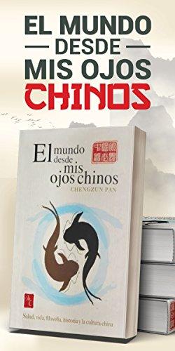 El Mundo Desde Mis Ojos Chinos por Chengzun Pan