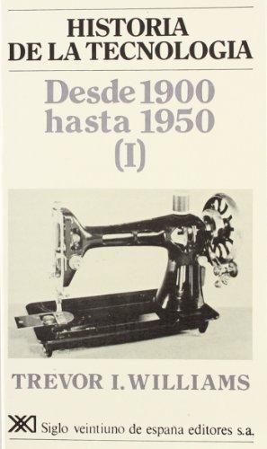 Historia de la tecnología. IV: Desde 1900 hasta 1950 (I)