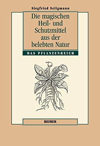 die-magischen-heil-und-schutzmittel-aus-der-belebten-natur-das-pflanzenreich