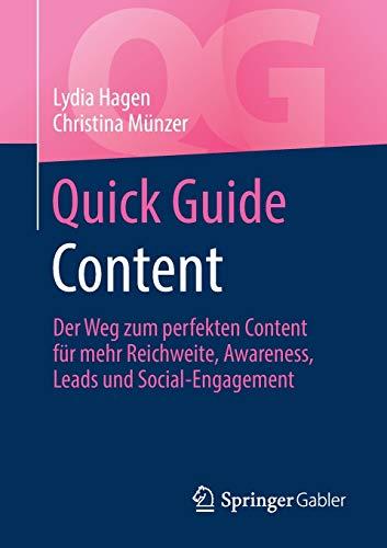 Quick Guide Content: Der Weg zum perfekten Content für mehr Reichweite, Awareness, Leads und Social-Engagement