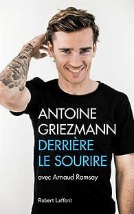 Derrière le sourire par Antoine Griezmann
