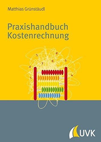 praxishandbuch-kostenrechnung-grundlagen-prozesse-systeme-by-matthias-gra-1-4-nstaudl-2013-08-14