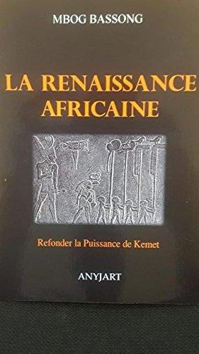 La Renaissance Africaine : Refonder la Puissance de Kemet