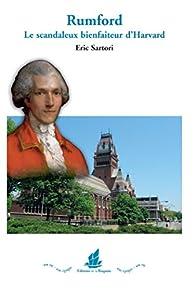 Rumford : Le scandaleux bienfaiteur d'Harvard par Eric Sartori