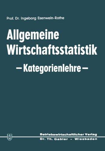 Allgemeine Wirtschaftsstatistik - Kategorienlehre - (Die Wirtschaftswissenschaften) (German Edition)
