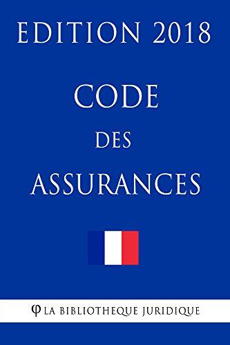 Code des assurances: Edition 2018