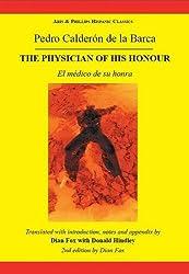 The Physician of His Honour: El Medico De Su Honra (Hispanic Classics)