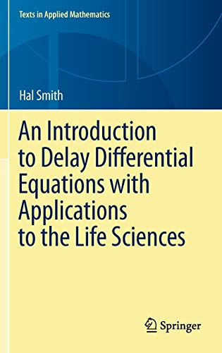 An Introduction to Delay Differential Equations with Applications to the Life Sciences (Texts in Applied Mathematics (57), Band 57)