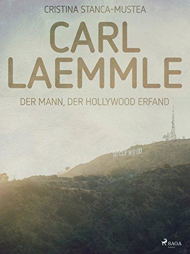 Carl Laemmle - Der Mann der Hollywood erfand