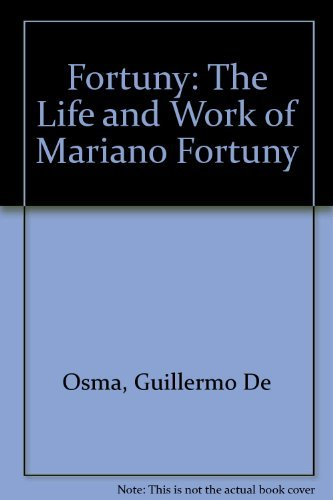 Fortuny: The Life and Work of Mariano Fortuny by Guillermo De Osma (1999-05-02)