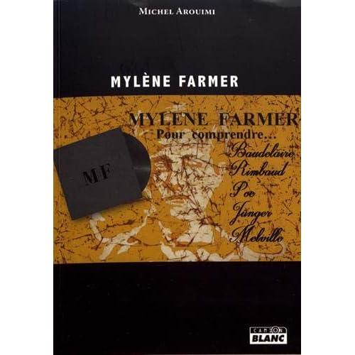 Mylène Farmer, pour comprendre Baudelaire, Rimbaud, Poe, Jünger et Melville
