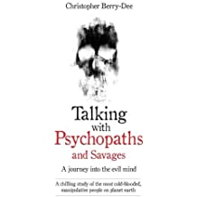 Talking with Psychopaths: A Journey into the Evil Mind