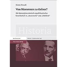 """Von Mommsen zu Gelzer?: Die Konzeption römisch-republikanischer Gesellschaft in """"Staatsrecht"""" und """"Nobilität"""" (Historia-Einzelschriften)"""