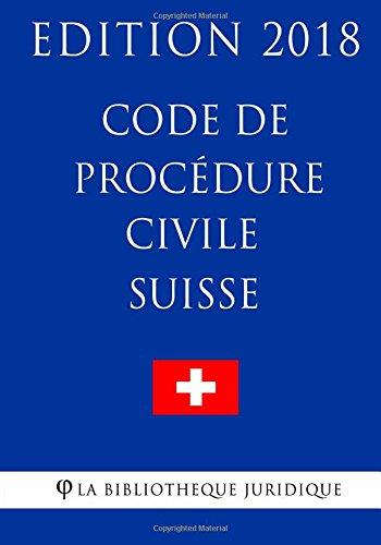 Code de procédure civile suisse - Edition 2018