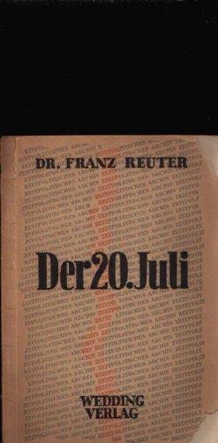 Der 20. Juli und sein Vorgeschichte. [Broschiert].