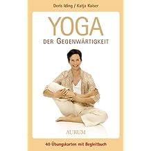 Yoga der Gegenwärtigkeit: Die Yoga-Box für Anfänger