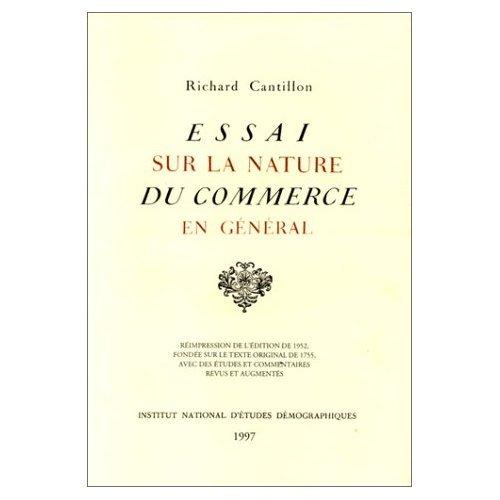 ESSAI SUR LA NATURE DU COMMERCE EN GENERAL. Réimpression de l'édition de 1952, fondée sur le texte original de 1755, avec des études et commentaires revus et argumentés