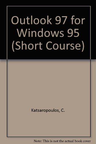 Outlook 97 for Windows 95 (Short Course Learning Series) por C. Katsaropoulos