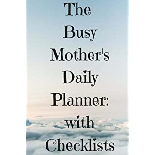 Busy Mothers Daily Planner: With Checklists: With areas for notes, to do tasks, shopping lists, menu planning and more