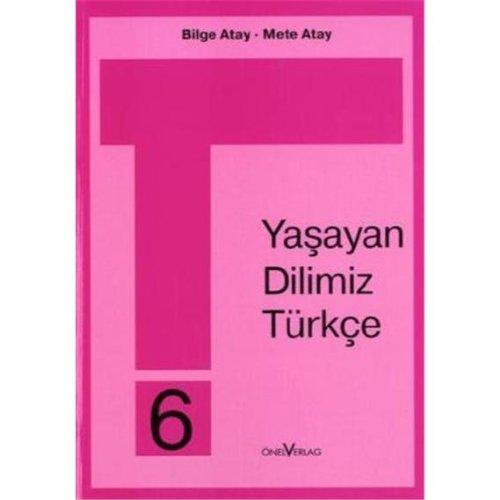 Unsere Lebende Sprache /Yasayan Dilimiz Türkce: Yasayan Dilimiz Türkce : 6. Schuljahr