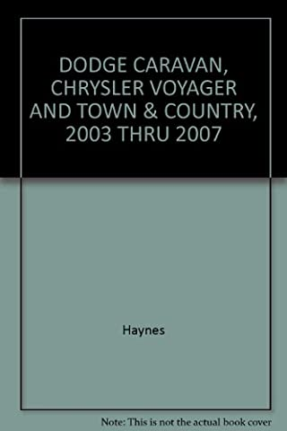 DODGE CARAVAN, CHRYSLER VOYAGER AND TOWN & COUNTRY, 2003 THRU 2007
