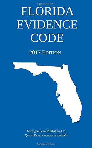 Florida Evidence Code; 2017 Edition