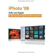 iPhoto '08 - iLife von Apple für engagierte Digitalfotografen / inklusive Infos zu iMovie , MobileMe und iWeb