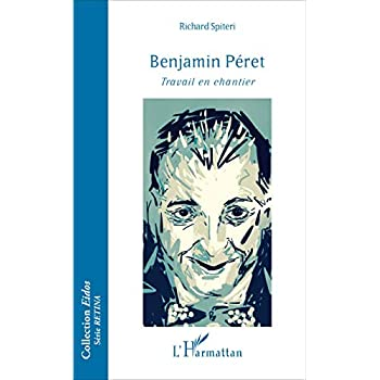 Benjamin Péret: Travail en chantier