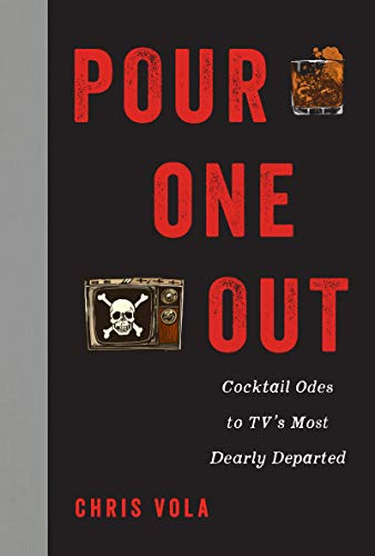Bad Infusion (Pour One Out: Cocktail Odes to TV's Most Dearly Departed (English Edition))