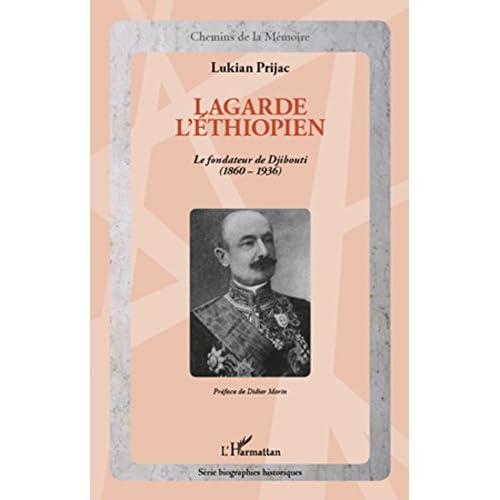 Lagarde l'Ethiopien: Le fondateur de Djibouti (1860-1936) (Chemins de la Mémoire)