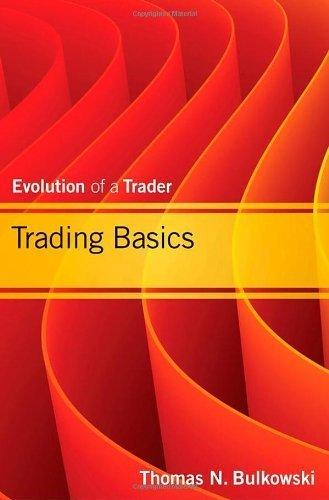 Trading Basics: Trading the Stock Market v. 1 (Wiley Trading) by Bulkowski, Thomas N. (2012) Hardcover