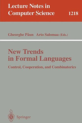 New Trends in Formal Languages: Control, Cooperation, and Combinatorics (Lecture Notes in Computer Science)