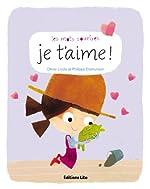 Les Mots Sourires - Je T'Aime - Dès 2 ans de Olivier Lhote