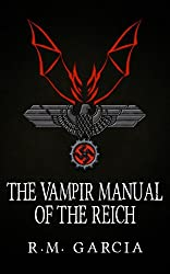 The Vampir Manual of the Reich: Book Two of the Urban Fantasy Paranormal Vampire Series, The Foundlings (English Edition)