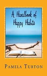A Handbook of Happy Habits