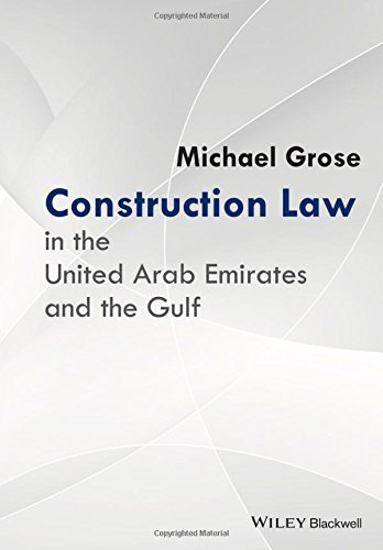 Construction Law in the United Arab Emirates and the Gulf by Michael Grose (2016-05-02)