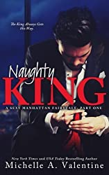 Naughty King (A Sexy Manhattan Fairytale) by Michelle A. Valentine (2015-03-18)
