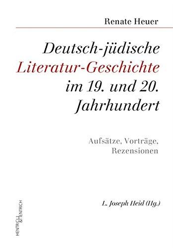 Deutsch-jüdische Literatur-Geschichte im 19. und 20. Jahrhundert: Aufsätze, Vorträge, Rezensionen